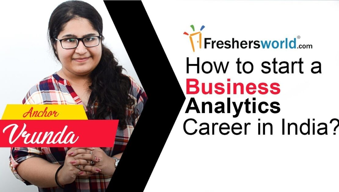 How to start a Business Analytics Career in India ? - Skills required, Pay scale, Job opportunities