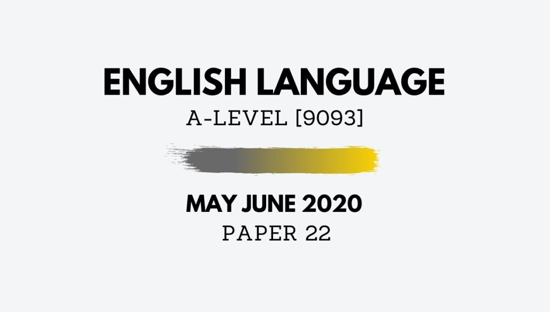 A-Level English May June 2020 Paper 22 - Writing (Solutions Tips & Tricks) 9093/22