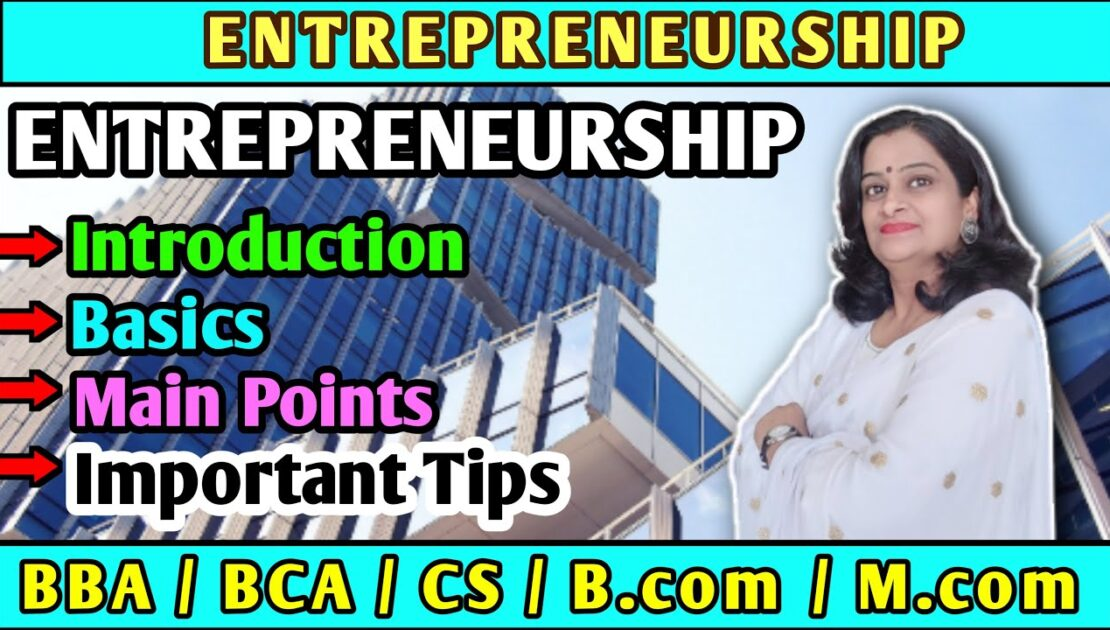 Entrepreneurship || Meaning , Importance , Basics , Conclusion || Important Tips and Tricks ||