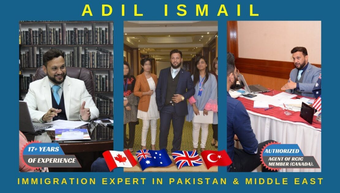 ADIL ISMAIL | MOST SUCCESSFUL & HIGHLY TRUSTED IMMIGRATION CONSULTANT IN PAKISTAN