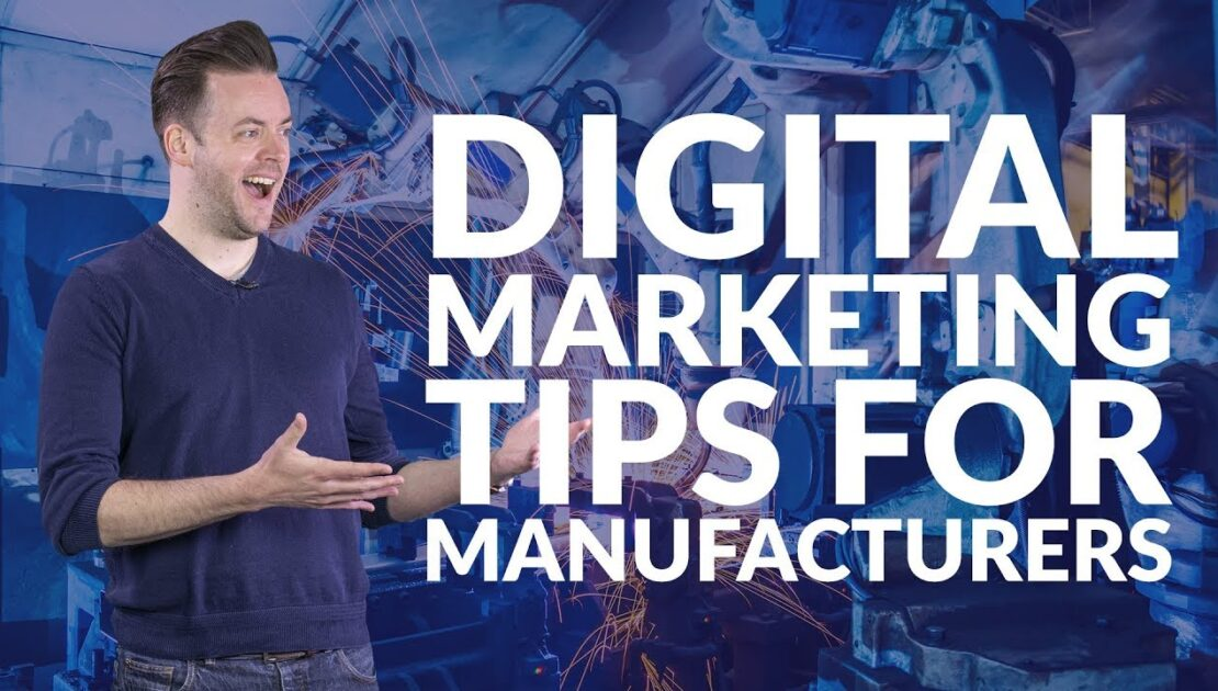 Digital marketing tips for manufacturers | Need-to-know
