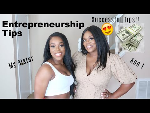 Entrepreneurship Tips From My Young Sister and I