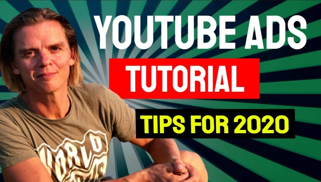 How To Run YouTube Ads - a Beginners Tutorial & Tips For 2020