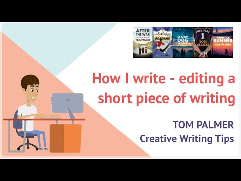 Tom Palmer Creative Writing Tips : How to edit a short piece of writing