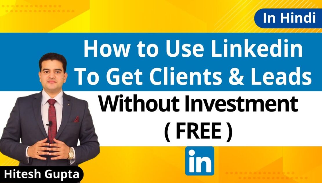 How To Get Business Leads On LinkedIn | Without Investment | Organically, Free Lead Generation Trick