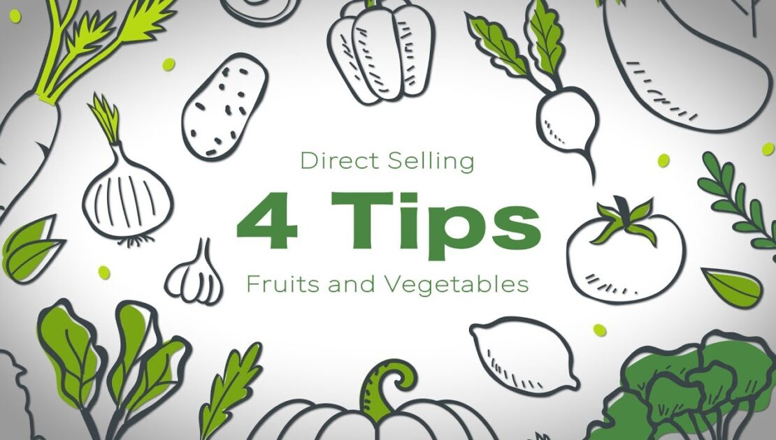 Fruit and Vegetable Marketing - 4 Tips for Direct Selling