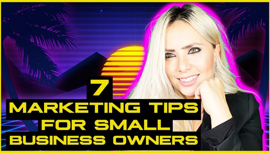 7 Marketing Tips for Small Business Owners