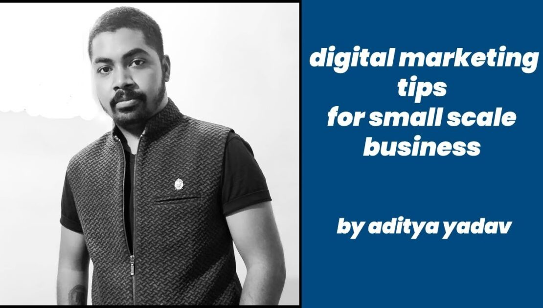 Digital marketing tips for small scale business