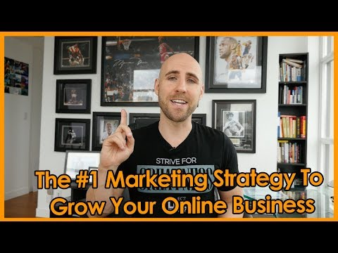 The #1 Marketing Strategy To Grow Your Online Business (UPDATED FOR 2020)
