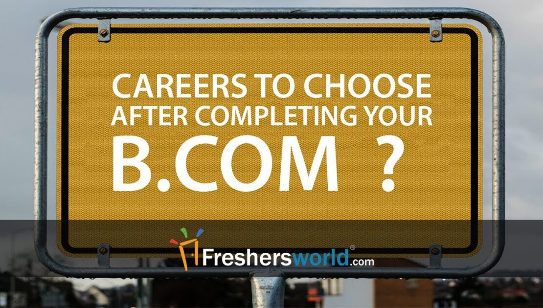 Careers to choose after completing your Bachelor of Commerce - Careers after B.Com