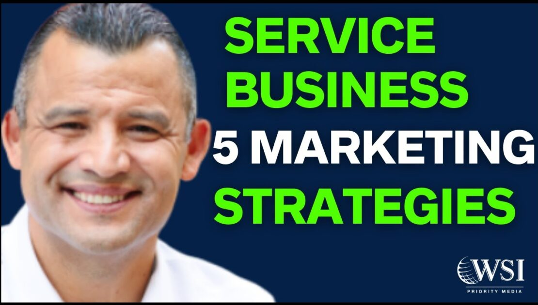 Marketing Strategy For Service Business: 5 Helpful Marketing Tips