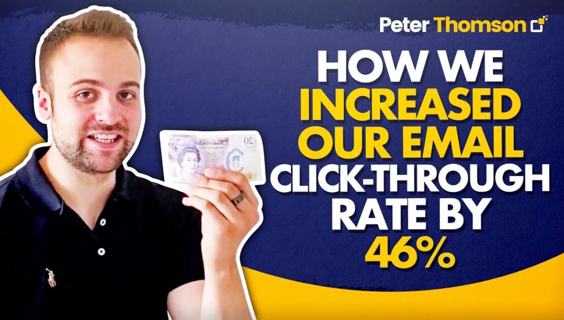 How We Increased Our Email Click-through Rate By 46% | Marketing Tips | Peter Thomson