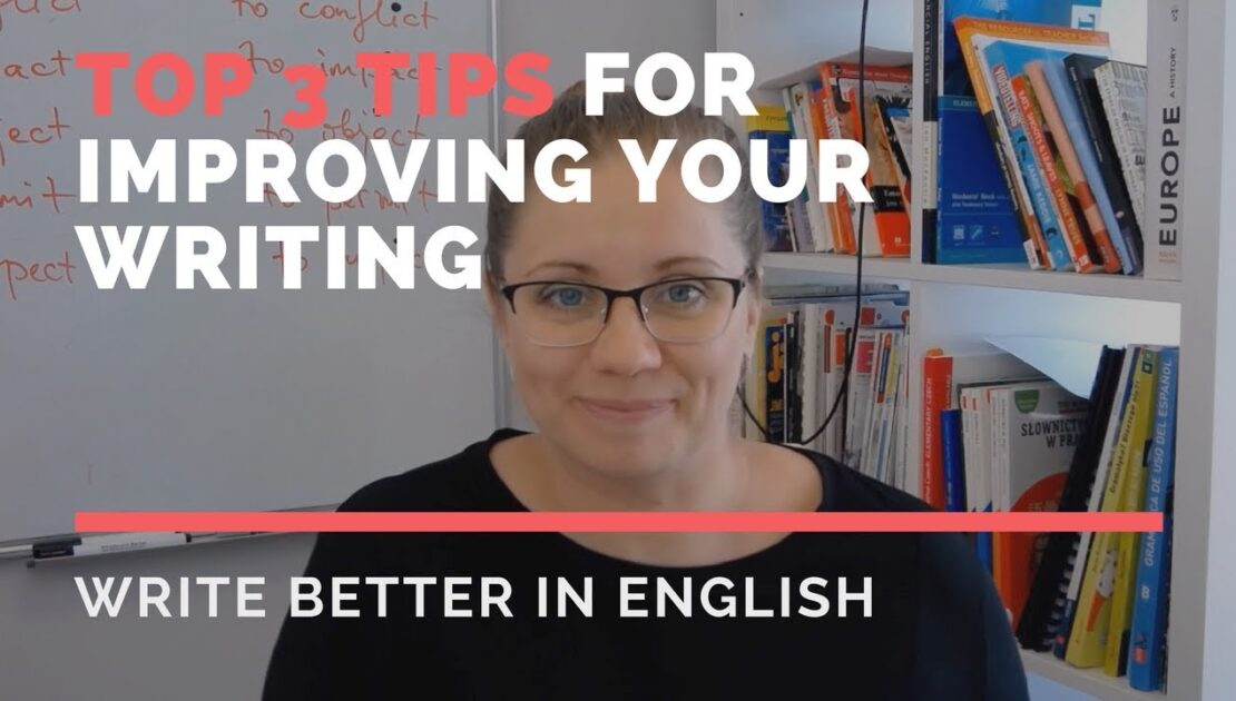 3 Tips for English learners: How to Improve your Writing