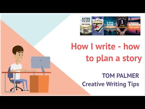 Tom Palmer Creative Writing Tips : How to Plan a Story