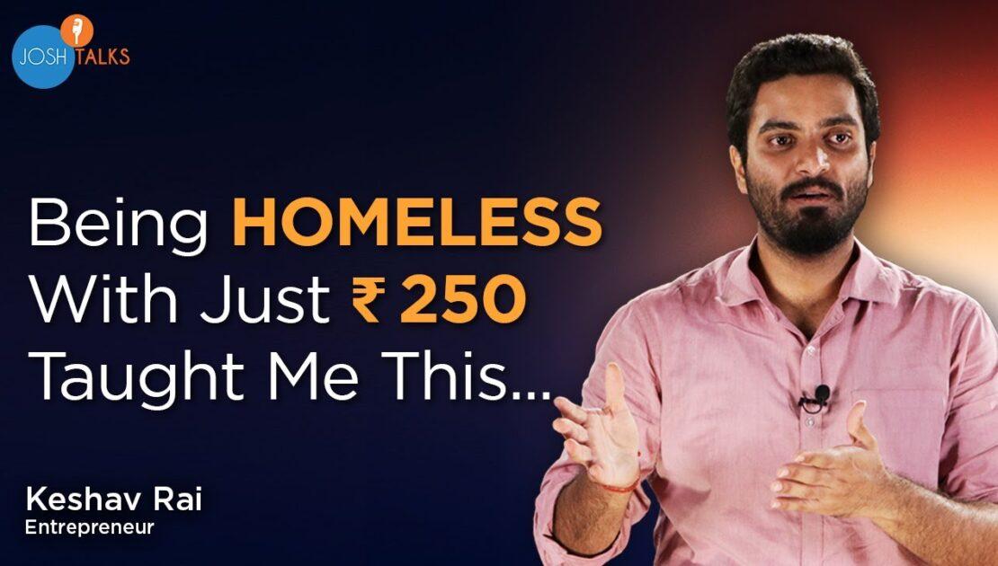 How I Made A CRORE BUSINESS While Being Homeless | Keshav Rai | Josh Talks