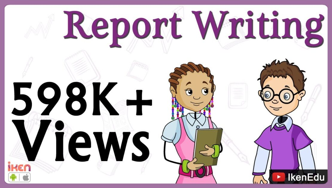 Learn Report Writing | English Grammar | iKen | iKen Edu | iKen App