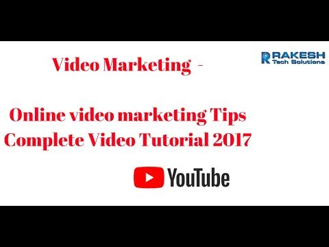 Video Marketing  - Online video marketing tips Complete Video Tutorial 2017 - Rakesh Tech Solutions