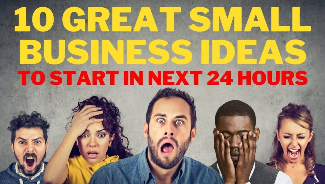 10 Great Small Business Ideas to Start in Next 24 hours