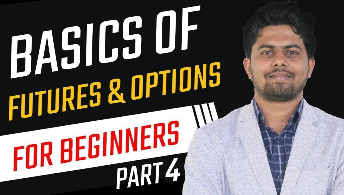 Basics of Future and Options Trading for Beginners   Part 4   (In Hindi)