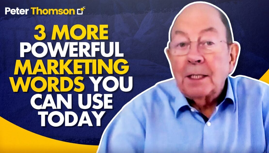 3 MORE Powerful Marketing Words You Can Use Today | Marketing Tips | Peter Thomson