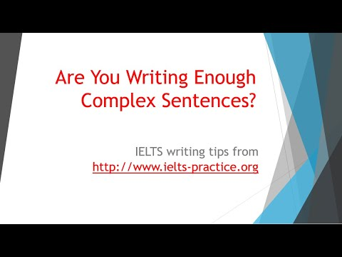 How to write complex sentences?   IELTS writing tips