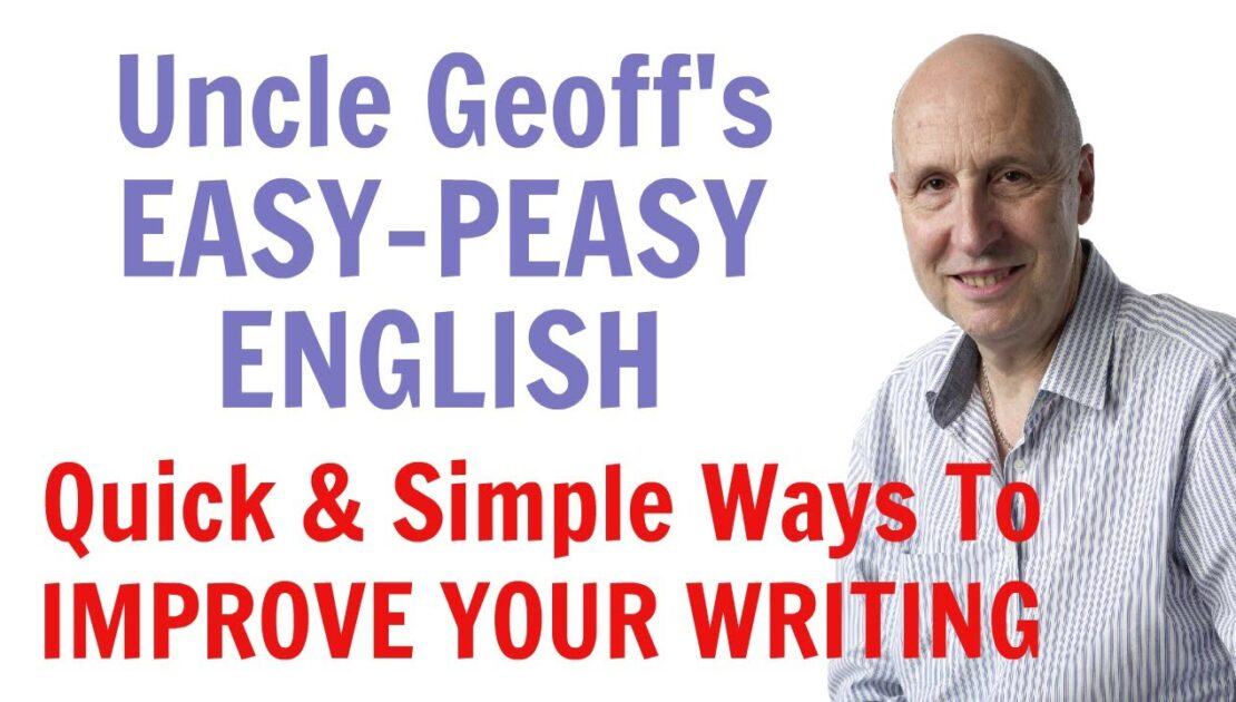 How To Improve Your English Writing - Top 3 Tips from Uncle Geoff