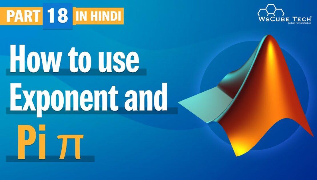 How to use Exponent and PI in MATLAB (Hindi) Part-18 | MATLAB Tutorial - WsCube Tech