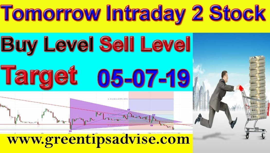 Intraday Trading Stock Tips For Tomorrow # 05-07-19 #daily profit tips #by greentipsnadvise channel