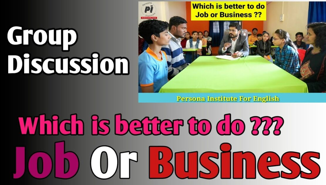 Job & Business Which is better to do ?? Group Discussion in English Job and Business