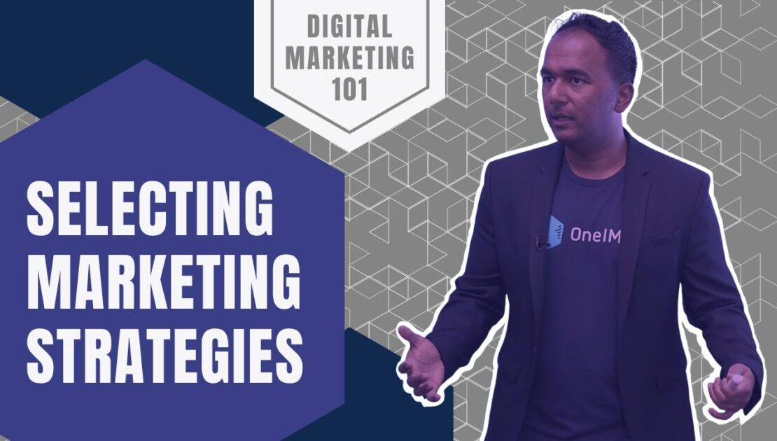 How to Select the Right Marketing Strategy Based on the Outcome I Desire? | Digital Marketing 101