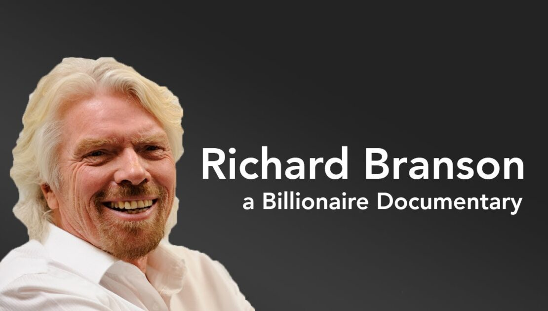 Richard Branson  - Billionaire Documentary - Entrepreneur, Lifestyle, Risk, Instinct