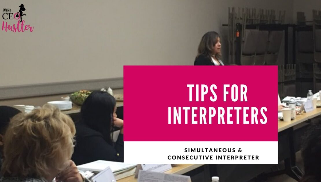 A day in the life of an Interpreter or Translator, and Entrepreneur: Free Tips