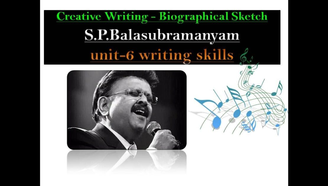 English Creative Writing Biographical Sketch of S.P Balasubramanyam | Unit-6 Writing Skills