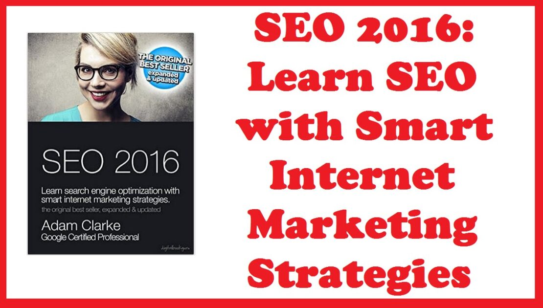 SEO 2016: Learn SEO with Smart Internet Marketing Strategies