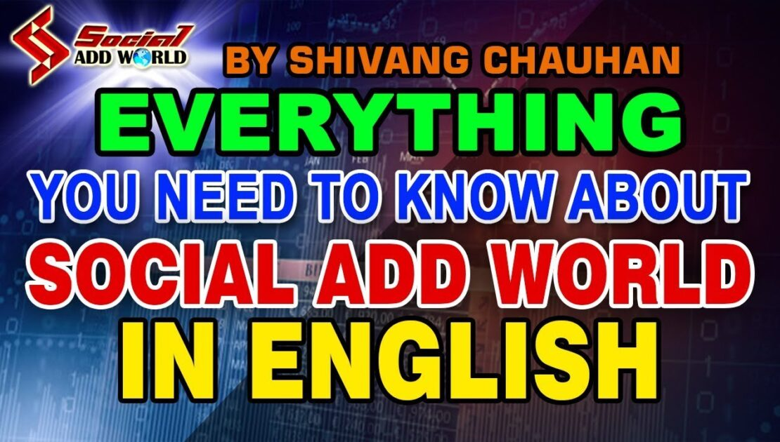 Everything you need to know about socialaddworld - In English