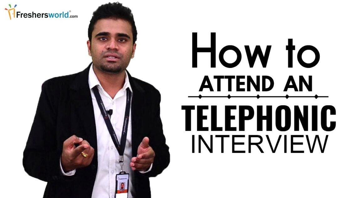 HOW TO ATTEND A TELEPHONIC INTERVIEW FOR FRESHERS - INTERVIEW TIPS