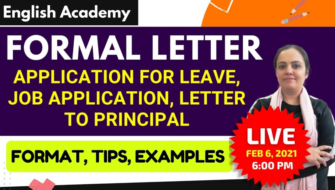 Formal Letter Format, Tips, Examples (Application for leave, Job Application, Letter to Principal)