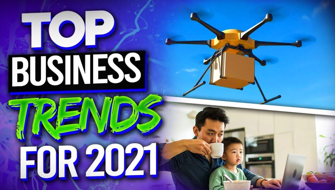 Top 4 Business Trends for 2021 | ENTREPRENEUR TIPS | Give Your Company an Edge
