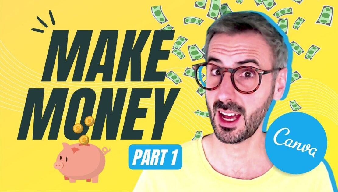 5 Ways to MAKE MONEY thanks to Canva (Part 1) - Tips you NEED to know to be successful in 2021