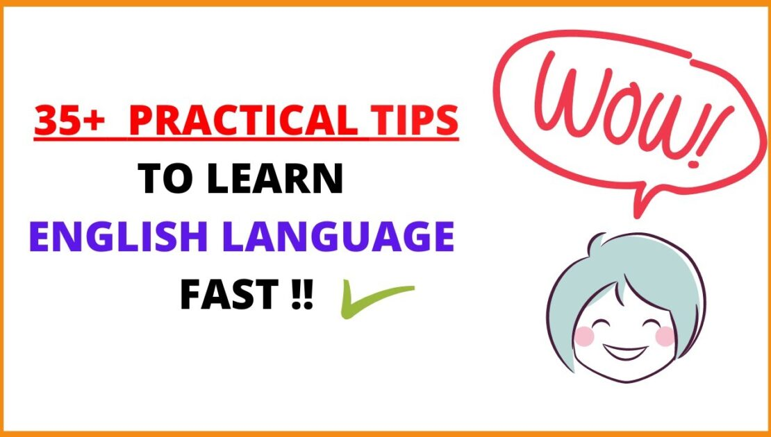 English Learning Tips: 35+ Practical Tips To Learn English Language (FAST) - English108
