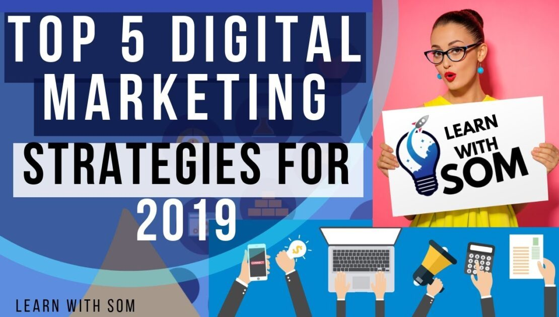 Top 5 Internet Marketing Strategies for 2019