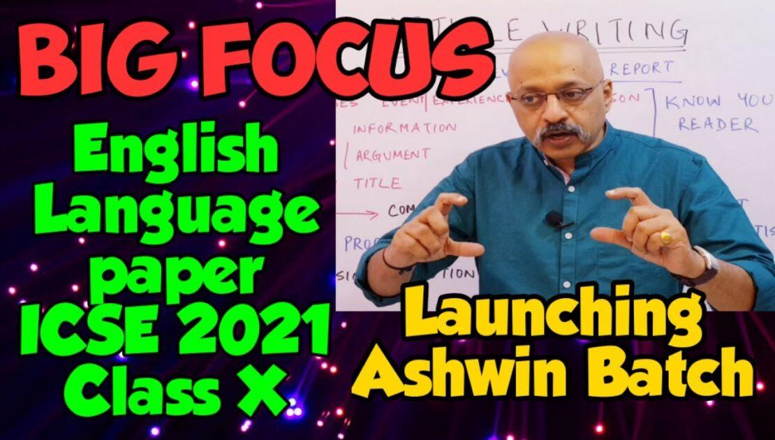 How to score high marks in English Language paper ICSE Class X in 2021 | Launching Ashwin Batch