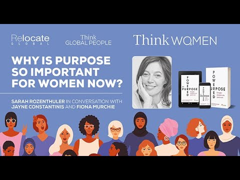 Why is Purpose so Important for Women Now? In conversation with Sarah Rozenthuler.