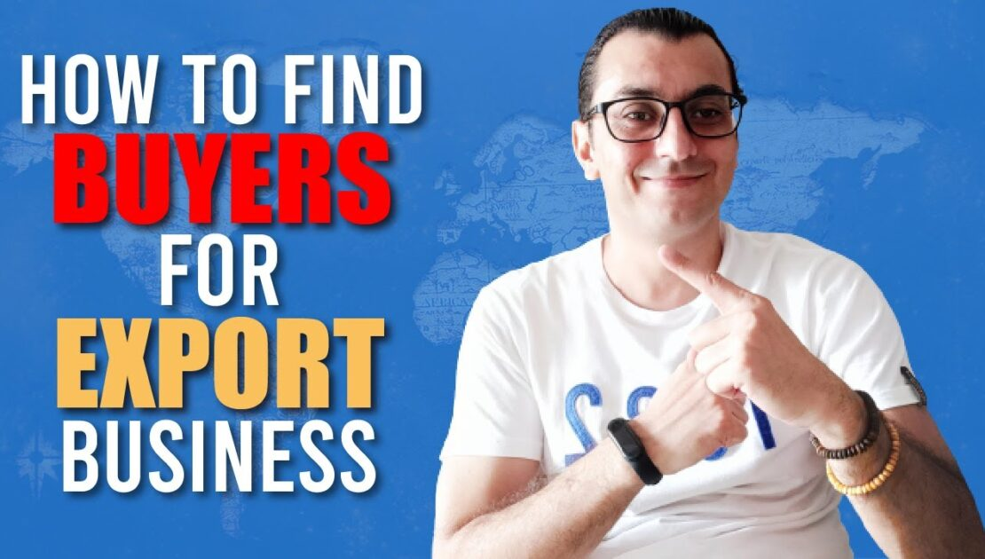 HOW TO FIND BUYERS FOR EXPORT BUSINESS / 14 International Marketing Methods
