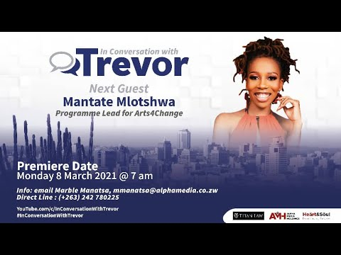Mantate Mlotshwa, Programme Lead for Arts4Change, In Conversation with Trevor