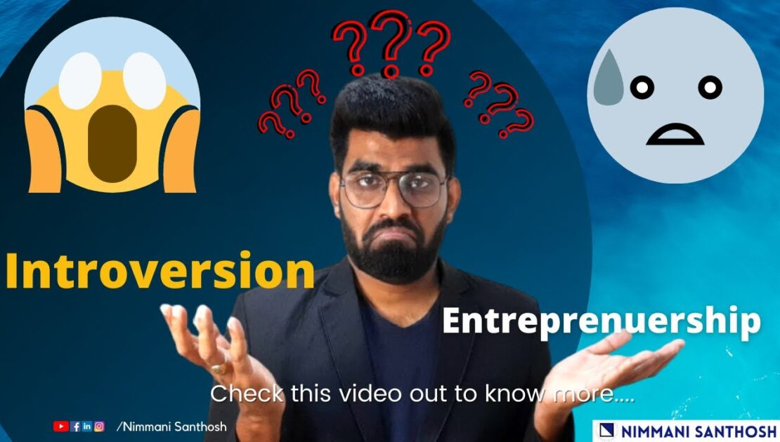 Must Watch!! if your are an Introvert thriving for Entrepreneurship | Introvert | Nimmani Santhosh |
