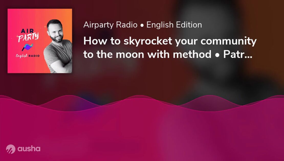 How to skyrocket your community to the moon with method • Patrick Woods, CEO @ Orbit