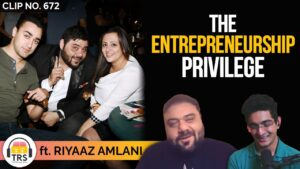 Why Entrepreneurship Is A Privilege ft. Riyaaz Amlani | TheRanveerShow Clips