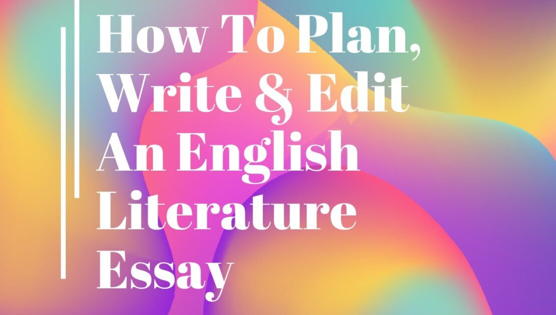 Study Guide - How To Plan, Write & Edit An English Literature Essay