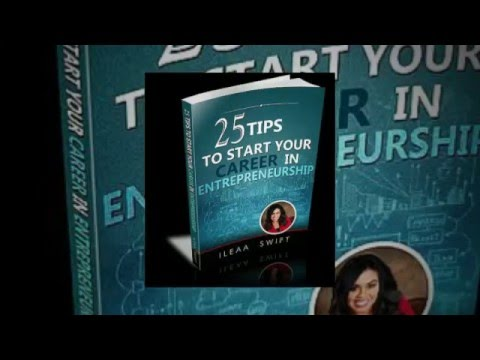25 Tips to Start your Career in Entrepreneurship by Ileaa Swift
